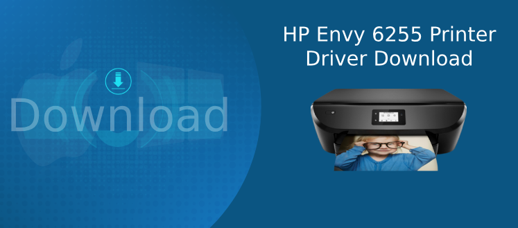 hp envy 6255 driver download
