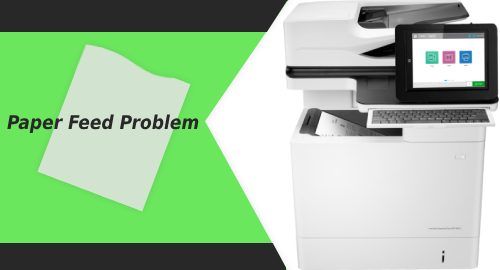 HP Laserjet Mfp M634h Paper Feed Problem