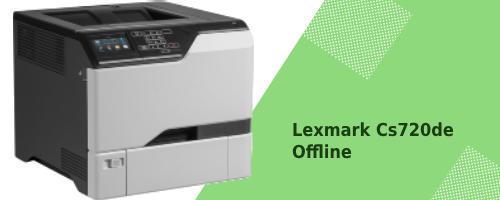 Lexmark Cs720de Offline Troubleshoot
